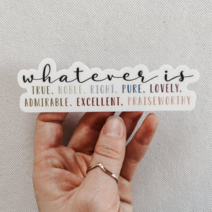 """Whatever Is..."" Sticker"