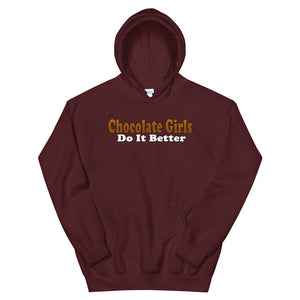 Chocolate Girls Do It Better Hoodie