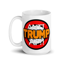 Load image into Gallery viewer, Anti Trump AF!! Mug