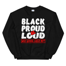 Load image into Gallery viewer, Black, Proud & Loud Sweatshirt