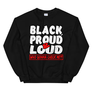 Black, Proud & Loud Sweatshirt