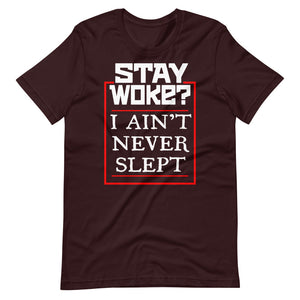 Stay Woke? I Ain't Never Slept 2