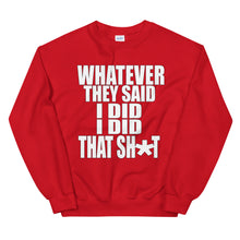 Load image into Gallery viewer, Whatever They Said I Did Sweatshirt