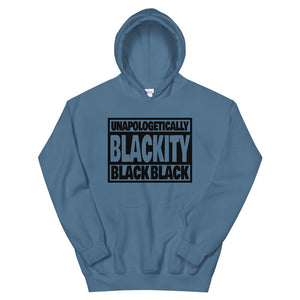 Unapologetically Blackity Black Black Hoodie