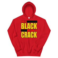 Load image into Gallery viewer, My Black Don't Crack Hoodie