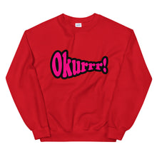 Load image into Gallery viewer, Okurrr! Sweatshirt