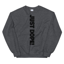 Load image into Gallery viewer, Just Dope! Sweatshirt