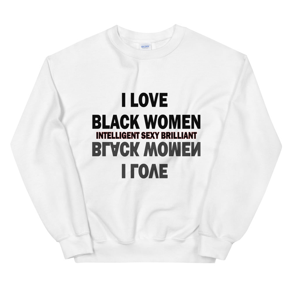 I Love Black Women (Reflection) Sweatshirt