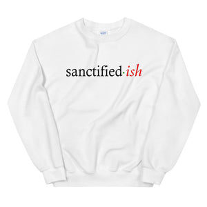 Sanctified-ish Sweatshirt