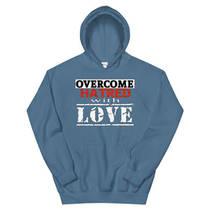 Overcome Hatred With Love Hoodie