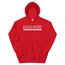 Load image into Gallery viewer, EDUCATED With A Smidgen Of Hood Hoodie