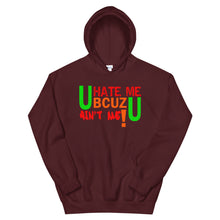 Load image into Gallery viewer, U HATE ME BCUZ U AIN'T ME! Hoodie