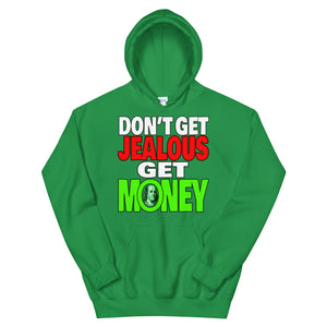 Don't Get Jealous Get Money Hoodie