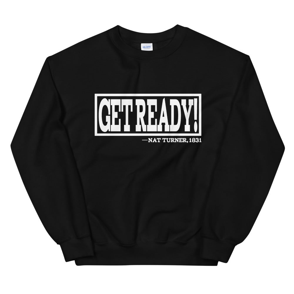 Get Ready! Nat Turner, 1831 II Sweatshirt