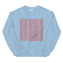 Load image into Gallery viewer, Stop Killing Us X8 Sweatshirt