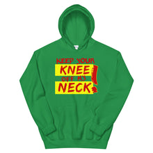 Load image into Gallery viewer, Keep Your Knee Off My Neck Hoodie