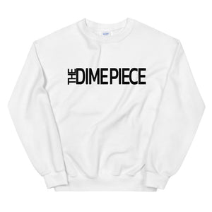 The Dime Piece Sweatshirt