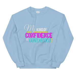 My Kind Of Confidence Sweatshirt