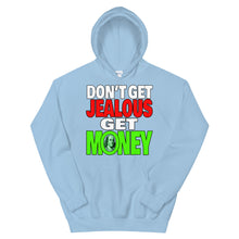 Load image into Gallery viewer, Don't Get Jealous Get Money Hoodie