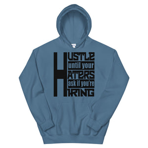 Hustle Until Your Haters Ask If You're Hiring Hoodie