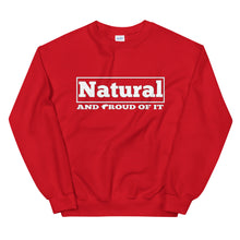 Load image into Gallery viewer, Natural And Proud Of It Sweatshirt