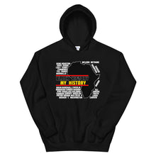 Load image into Gallery viewer, Black History My History Hoodie