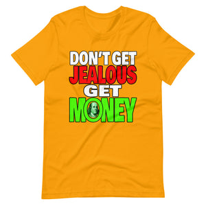 Don't Get Jealous Get Money