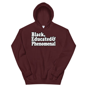 Black, Educated & Phenomenal Hoodie