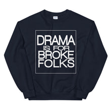 Load image into Gallery viewer, Drama Is For Broke Folks Sweatshirt