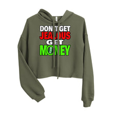 Load image into Gallery viewer, Don't Get Jelous Get Money Cropped Hoodie