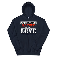 Load image into Gallery viewer, Overcome Hatred With Love Hoodie
