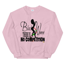 Load image into Gallery viewer, Black Women There Is No Competition Sweatshirt