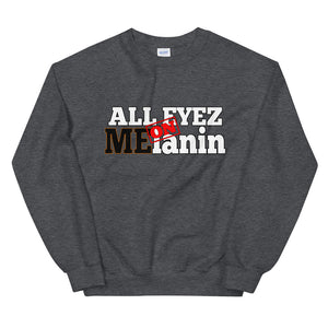 All Eyez On Melanin Sweatshirt