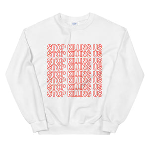Stop Killing Us X8 Sweatshirt