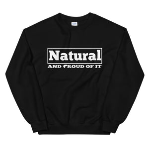 Natural And Proud Of It Sweatshirt