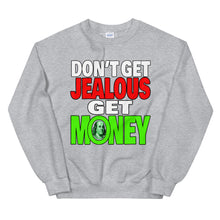 Load image into Gallery viewer, Don't Get Jealous Get Money Sweatshirt
