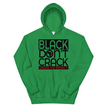 Load image into Gallery viewer, Black Don't Crack Unless You Smoke It Hoodie