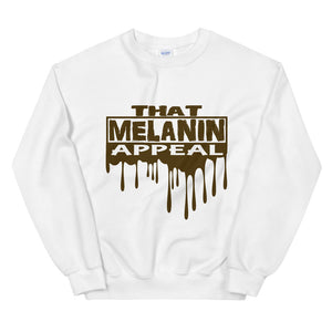 That Melanin Appeal Sweatshirt