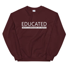 Load image into Gallery viewer, EDUCATED With A Smidgen Of Hood Sweatshirt