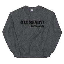 Load image into Gallery viewer, Get Ready! Nat Turner Sweatshirt