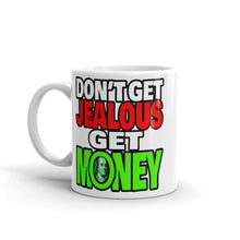 Load image into Gallery viewer, Don't Get Jealous Get Money Mug