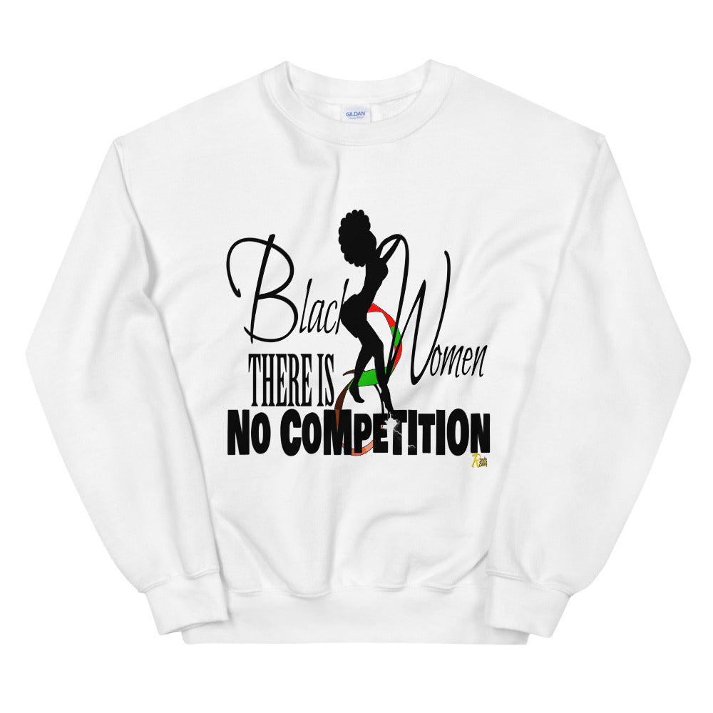 Black Women There Is No Competition Sweatshirt