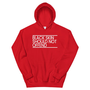 Black Skin Should Not Offend Hoodie