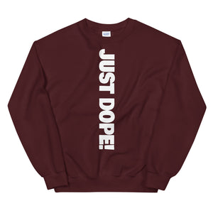 Just Dope! Sweatshirt