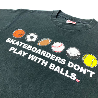 90's Shortys Dont Play with Balls T-Shirt