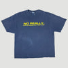 90's 'No Really' T-Shirt