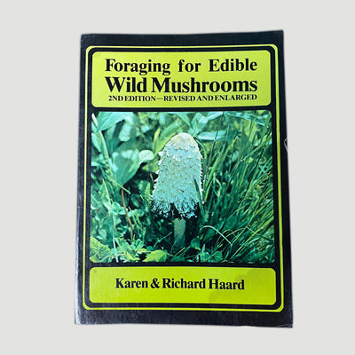1978 Karen & Richard Haard 'Foraging for Edible Wild Mushrooms'