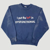 90's 'Dysfunctional' Sweatshirt