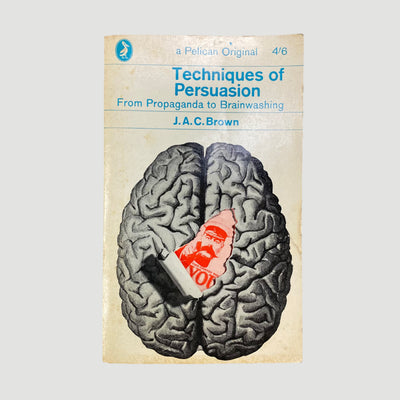 1963 J.A.C. Brown 'Techniques of Persuasion: From Propaganda to Brainwashing'