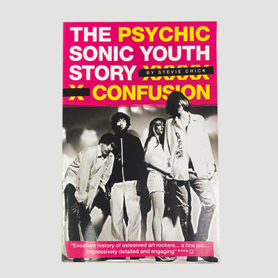 2009 Stevie Chick 'Psychic Confusion: The Sonic Youth Story'